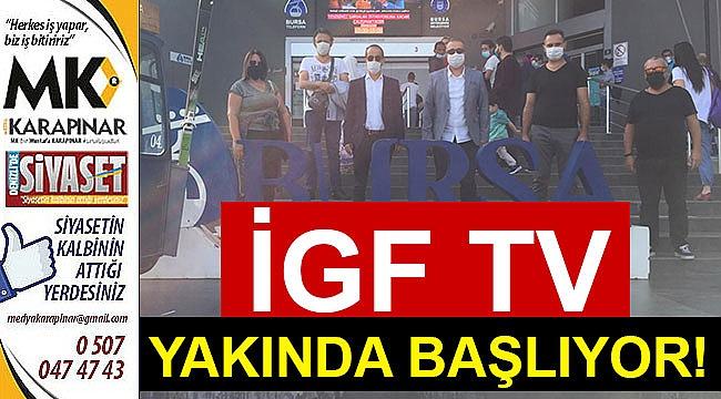 İGF TV yakında başlıyor!