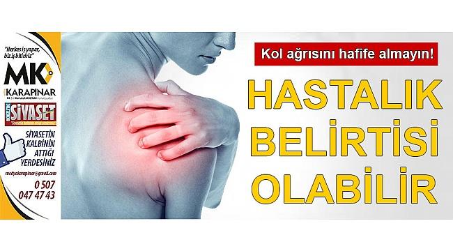 Kol ağrısını hafife almayın!