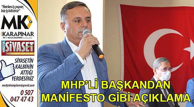 MHP'li başkandan manifesto gibi açıklama