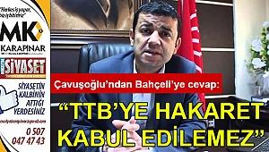 """""""TTB'YE hakaret kabul edilemez"""""""
