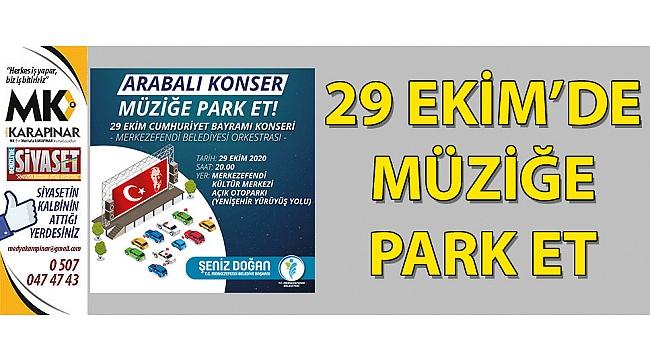 29 Ekim'de müziğe park et