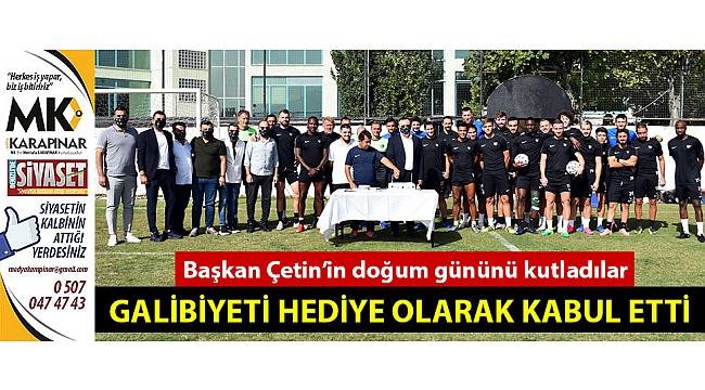 Başkan Çetin'in doğum gününü kutladılar