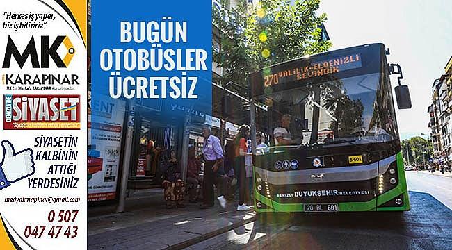 Bugün otobüsler ücretsiz