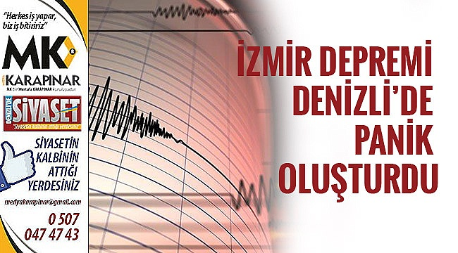 İzmir depremi Denizli'de panik oluşturdu