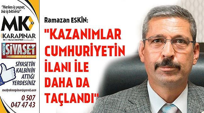 """""""Kazanımlar Cumhuriyetin ilanı ile daha da taçlandı"""""""