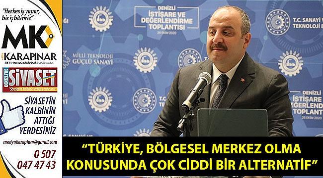 """""""Türkiye, bölgesel merkez olma konusunda çok ciddi bir alternatif"""""""