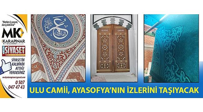 Ulu Camii, Ayasofya'nın izlerini taşıyacak