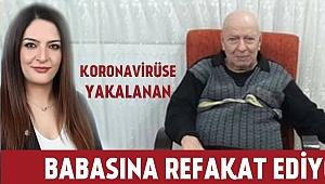 Korovirüse yakalanan babasına refakatçılık ediyor