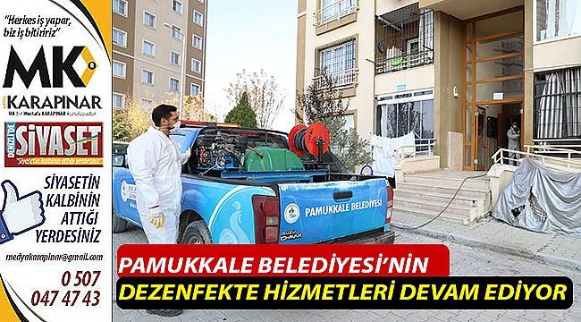 Pamukkale Belediyesi'nin dezenfekte hizmetleri devam ediyor