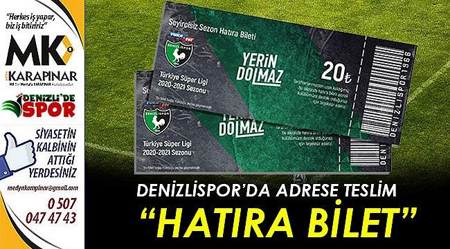 """Denizlispor'da adrese teslim """"hatıra bilet"""""""
