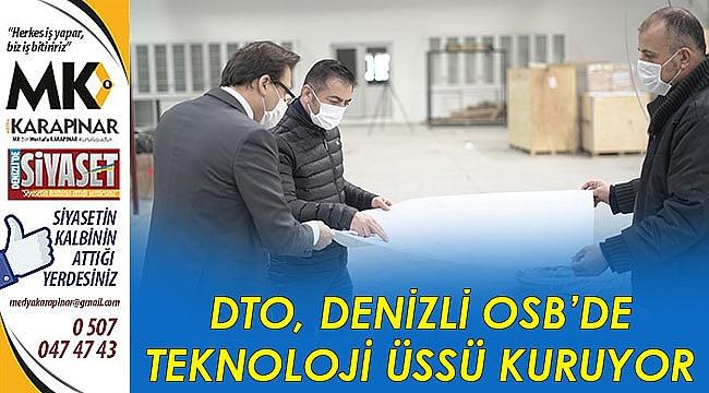 DTO, Denizli OSB'de teknoloji üssü kuruyor