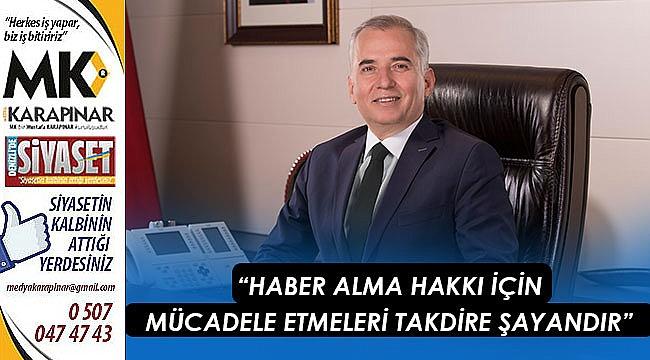 """""""Haber alma hakkı için mücadele etmeleri takdire şayandır"""""""