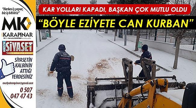 Kar yolları kapadı, başkan çok mutlu oldu