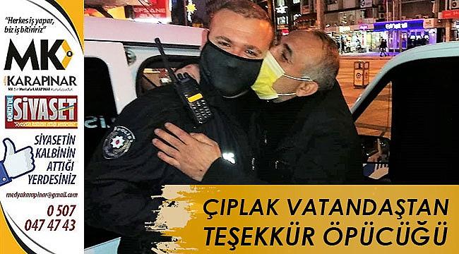 Çıplak vatandaştan polise teşekkür öpücüğü