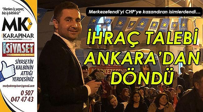 İhraç talebi Ankara'dan döndü