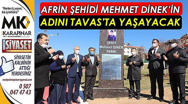 Afrin Şehidi Mehmet Dinek'in adını Tavas'ta yaşayacak