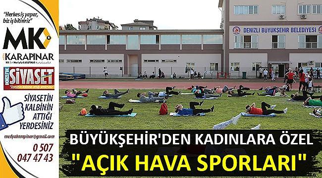 """Büyükşehir'den kadınlara özel """"açık hava sporları"""""""