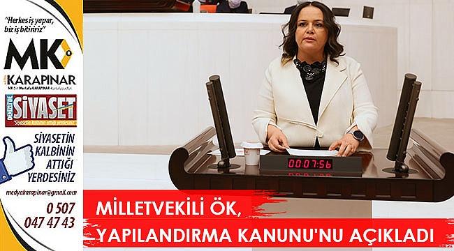 Milletvekili Ök, Yapılandırma Kanunu'nu açıkladı