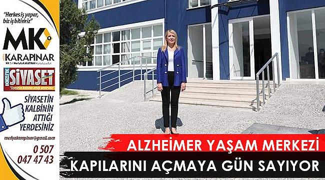 Alzheimer Yaşam Merkezi kapılarını açmaya gün sayıyor