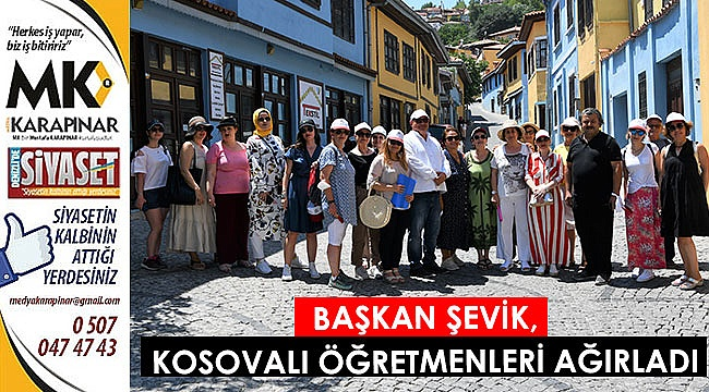 Başkan Şevik, Kosovalı öğretmenleri ağırladı