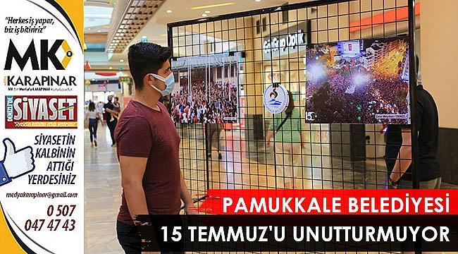 Pamukkale Belediyesi 15 Temmuz'u unutturmuyor