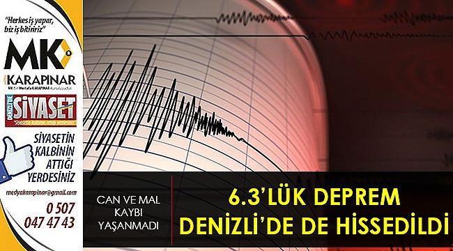 6.3 büyüklüğündeki deprem Denizli'de de hissedildi